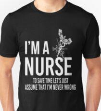 I'm A Nurse Assume Never Wrong T-Shirt