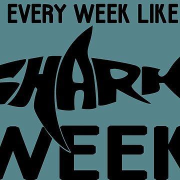 Live Every Week Like It's Shark Week by snarkypinktees