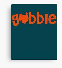 Gobble Cute Thanksgiving Turkey Fun Fall  Canvas Print