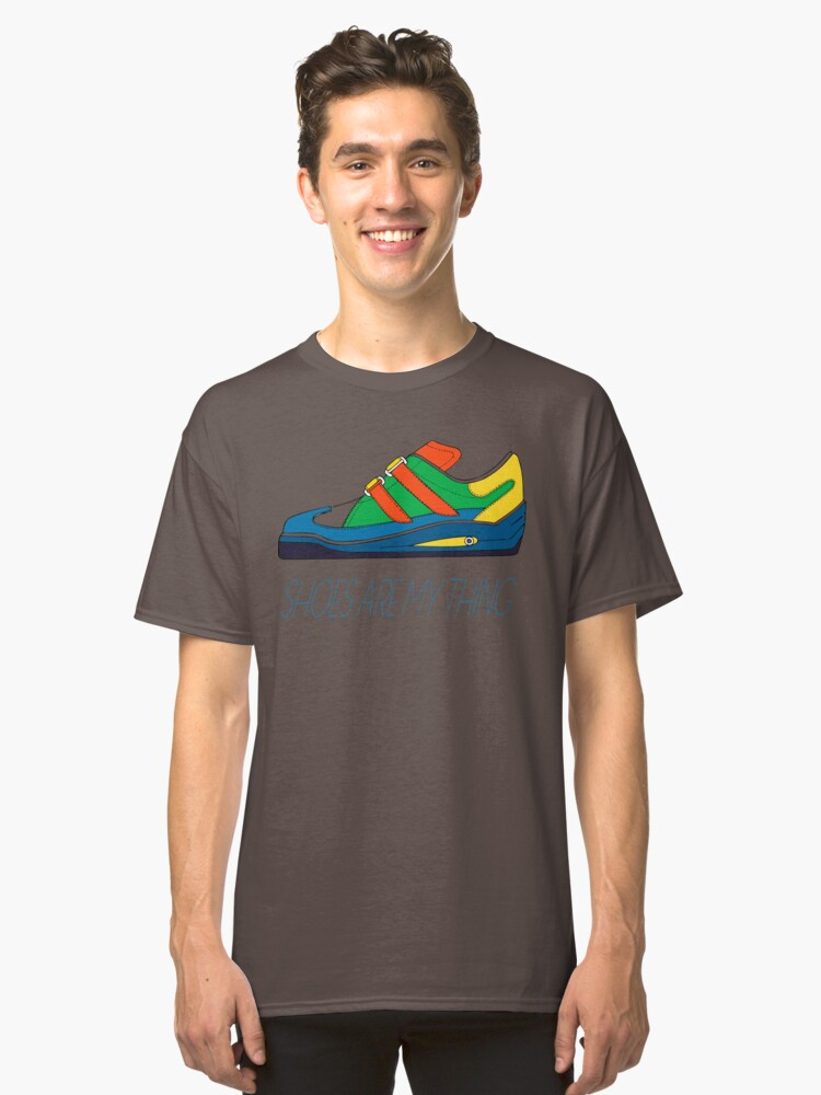 Shoes are my thing Classic T-Shirt Front