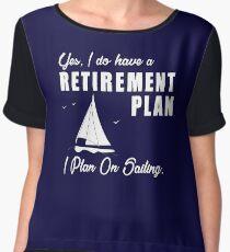 I do have a retirement plan i plan on sailing Women's Chiffon Top