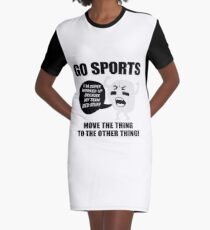 GO SPORTS! Move the thing to the other thing Graphic T-Shirt Dress
