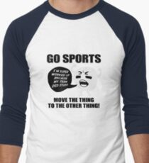 GO SPORTS! Move the thing to the other thing T-Shirt
