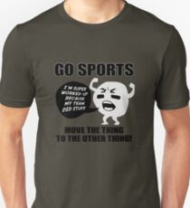 GO SPORTS! Move the thing to the other thing Unisex T-Shirt