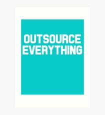 Outsource Everything Funny International Business Boss  Art Print