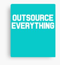 Outsource Everything Funny International Business Boss  Canvas Print