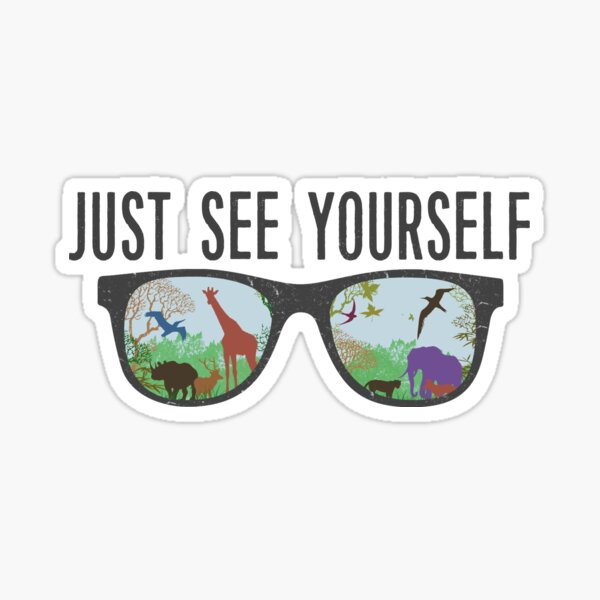 JUST SEE YOURSELF  Sticker