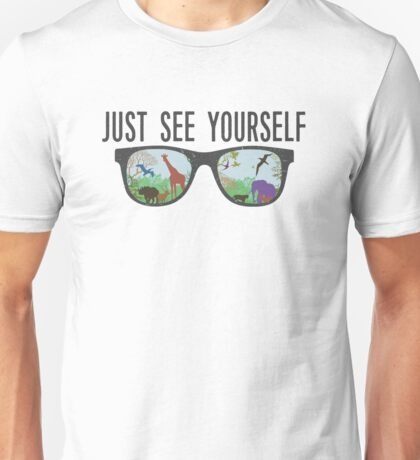 JUST SEE YOURSELF  Unisex T-Shirt