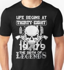Life begins at thirty eight 1979 The birth of legends Unisex T-Shirt