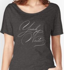 Yeah Write - Elegant Pointed Pen Calligraphy Women's Relaxed Fit T-Shirt