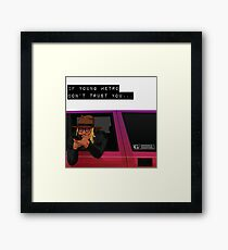 IF YOUNG METRO DON'T TRUST YOU - FUTURE Framed Print