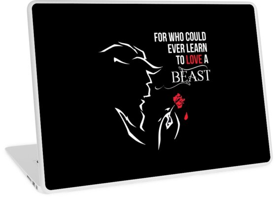 For Who Could Ever Learn To Love A Beast Laptop Skins By