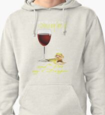 Drink Wine Pet My Bearded Dragon Pullover Hoodie
