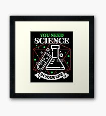 Scientific Body of Knowledge Shirt You Do Need Science T-Shirt Framed Print