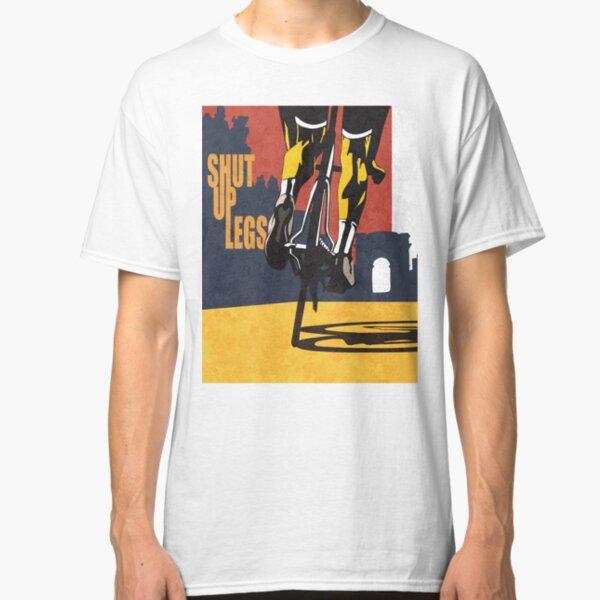 retro styled Tour de France cycling illustration poster print: SHUT UP LEGS Classic T-Shirt