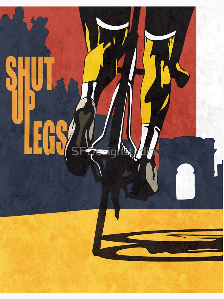 retro styled Tour de France cycling illustration poster print: SHUT UP LEGS | Unisex T-Shirt