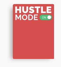 HUSTLE MODE ON - Startup/Entrepreneur Motivational Business Quotes T-shirts Canvas Print