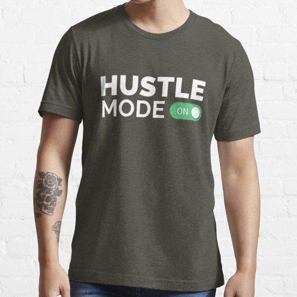 HUSTLE MODE ON - Startup/Entrepreneur Motivational Business Quotes T-shirts Essential T-Shirt