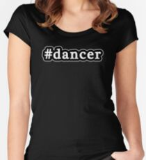 Dancer - Hashtag - Black & White Women's Fitted Scoop T-Shirt