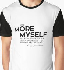he is more myself than I am - emily brontë Graphic T-Shirt