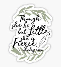 Obwohl sie nur wenig ist, ist sie heftig - Shakespeare Sticker