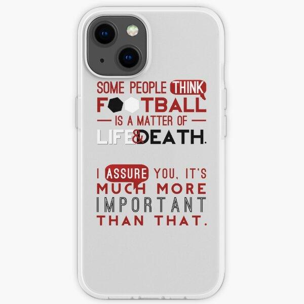 Fußball ist eine Frage von Leben und Tod. iPhone Flexible Hülle