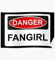 Danger Fangirl - Warning Sign Poster