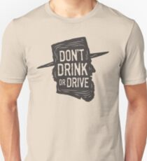 Don't Drink or Drive T-Shirt