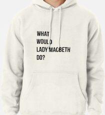 Was würde Lady Macbeth tun? Hoodie
