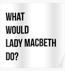 What would Lady Macbeth do? Poster