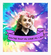 luna lovegood you're just as sane as i am v2 Photographic Print
