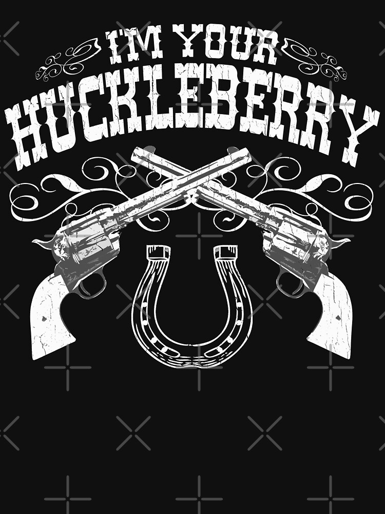 I'm Your Huckleberry (Vintage Distressed) | Unisex T-Shirt