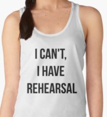 I Can't, I Have Rehearsal Women's Tank Top