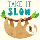 Sloth - Take It Slow by Claire Lordon