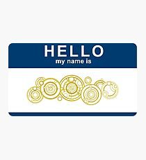 Hello, My Name Is The Doctor Photographic Print