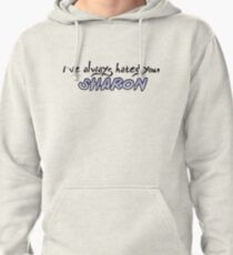 "Tana Mongeau ""I've Always Hated You, Sharon""  Pullover Hoodie"