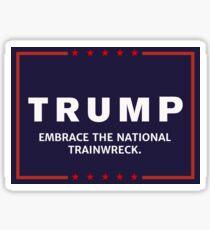 Anti-Trump Embrace the National Trainwreck Sticker