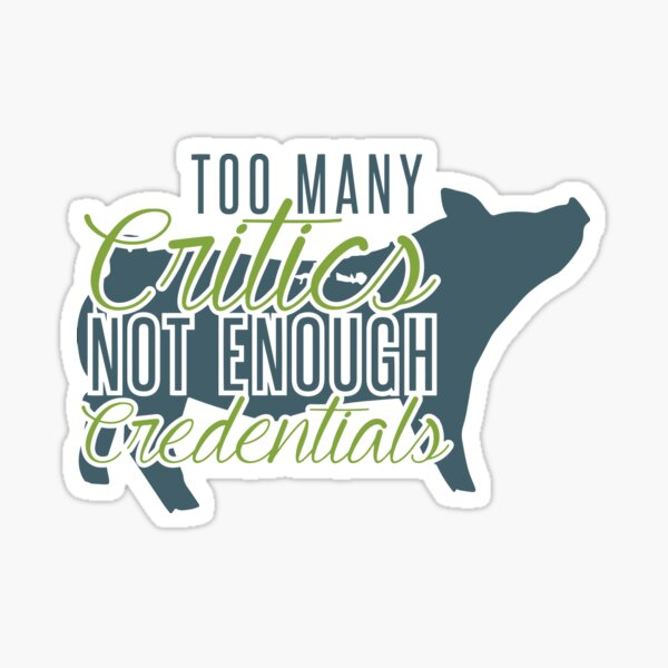 Too Many Critics Series - Pig Sticker