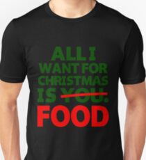 All I Want For Christmas Is You Food Funny Quote Gift Tshirt T-Shirt
