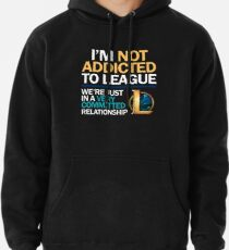 I'm not addicted to League of Legends Pullover Hoodie