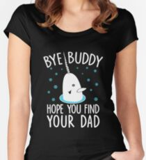Funny Elf Quote Gift Bye Buddy Hope You Find Your Dad Tshirt Women's Fitted Scoop T-Shirt