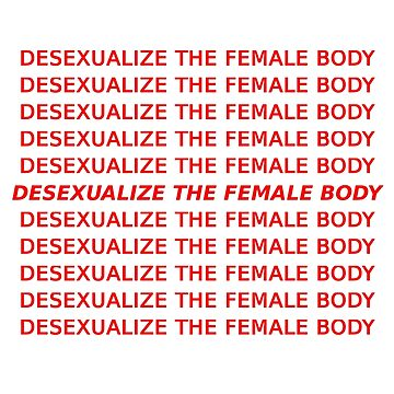Desexualize the Female Body by CliqueOne