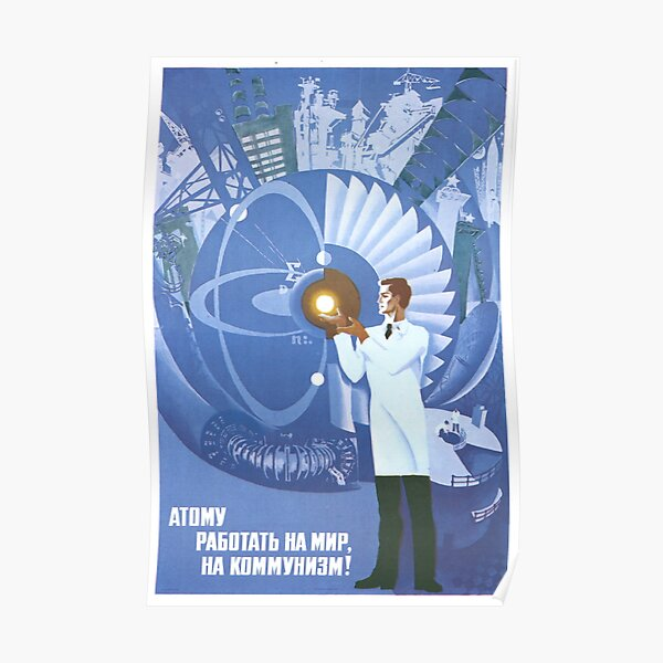 The Atom to Work for Peace, for Communism Poster