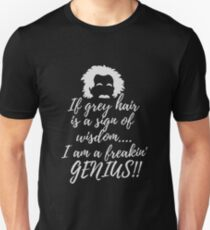 I am a genius shirt obviously my grey hair is a sign of wisdom T-Shirt