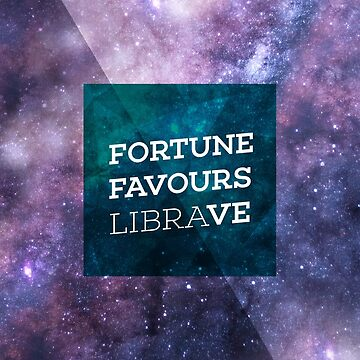 Fortune Favours Librave by bravocollective