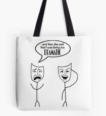 Too DRAMATIC - white background Tote Bag