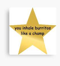 you inhale burritos like a champ Canvas Print
