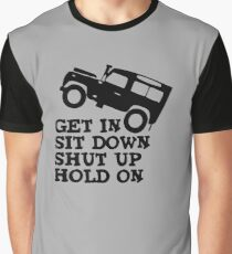Get in Sit down Shut up Hold On Car Funny Graphic T-Shirt
