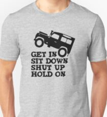 Get in Sit down Shut up Hold On Car Funny T-Shirt