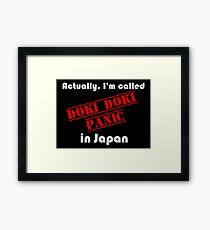 Actually, I'm called Doki Doki Panic in Japan Framed Print